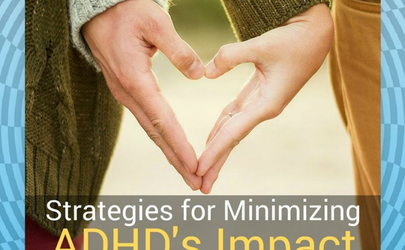 Strategies for Minimizing ADHD's Impact on Relationships