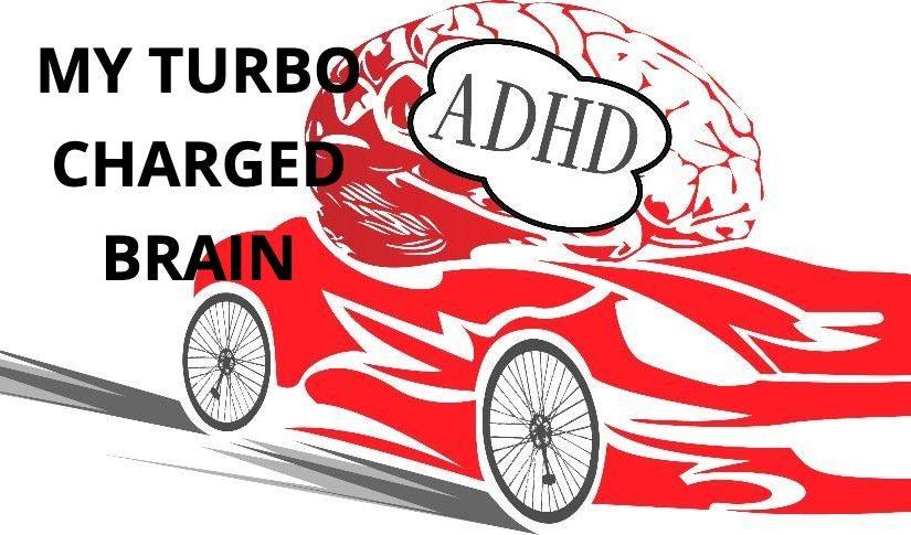 My Turbo ADHD Brain