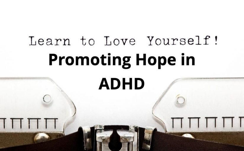 Promoting Hope in ADHD